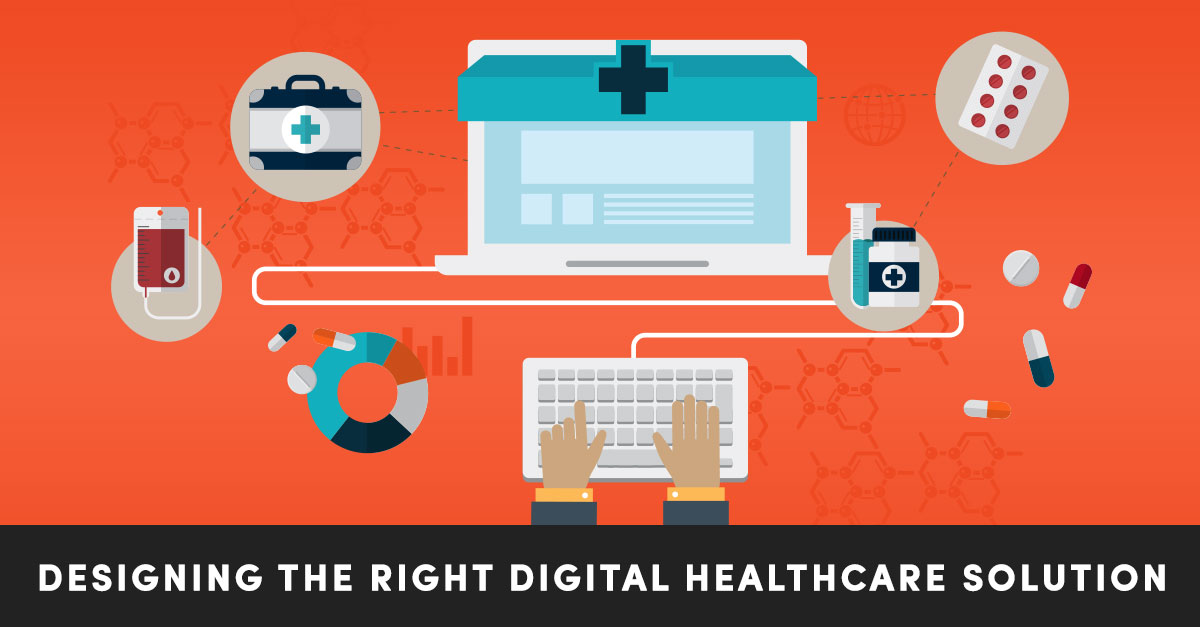 How to Design An Effective Digital Healthcare Software Solution
