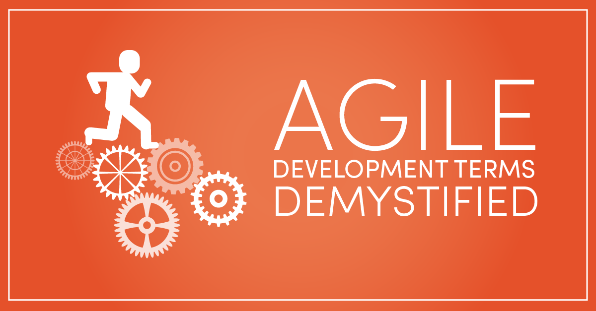 Agile development terms demystified
